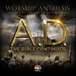 "Various Artists ""Worship Anthems Inspired By A.D. The Bible Continues"" Soundtrack Review"