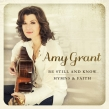 "Amy Grant ""Be Still and Know… Hymns and Faith"" Album Review"