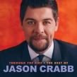 "Jason Crabb ""Through the Fire: The Best of Jason Crabb"" Album Review"