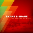 "Shane and Shane ""The Worship Initiative"" Album Review"