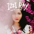 """Izzi Ray """"Make Much of You"""" Album Review"""