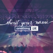 """Onething Live """"Shout Your Name"""" Album Review"""