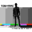 "TobyMac ""This is Not a Test"" Album Review"
