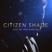 Citizen Shade Releases