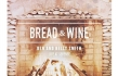 Ben and Kelly Smith Launch Bread & Wine With Debut Album September 20‏