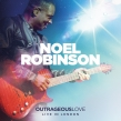 "Noel Robinson ""Outrageous Love"" Album Review"