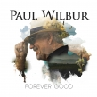 "Paul Wilbur ""Forever Good"" Album Review"