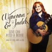 "Wynonna & the Judds ""Love Can Build a Bridge: Songs of Faith, Hope and Love"" Album Review"