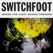 SWITCHFOOT Announce New Studio Album: Where The Light Shines Through