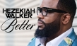"""Hezekiah Walker's New Album """"Asuza The Next Generation 2-Better"""" is Now Available"""