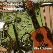 "Mike R. Schuster ""Singalongs and Pseudohymns"" Album Review"