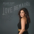Hillary Scott & The Scott Family Reveal National Appearances And Fan Events Celebrating LOVE REMAINS, Out Tomorrow