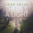 """Todd Smith """"There's a Light"""" Album Review"""