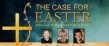 The Case For Easter National Simulcast Featuring Lee Strobel, Mark Mittelberg and Dr. Michael Licona Presented by in:cast Events