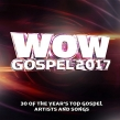 WOW Gospel 2017 releases Today featuring the latest Gospel Hits