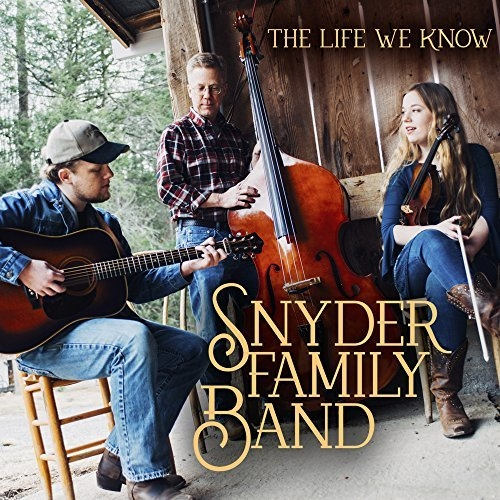 Snyder Family Band Releases The Life We Know News