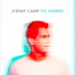 "Jeremy Camp ""The Answer"" Album Review"