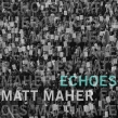 "Matt Maher ""Echoes"" Album Review"