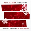 "Paul Baloche ""For Unto Us (Christmas Worship Live from London)"" Album Review"