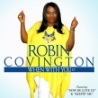 Robin Covington Discusses the Joy of Worship Behind Her New Record