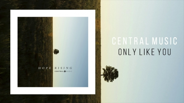 Central Music - Only Like You