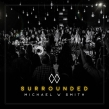 Michael W. Smith Releases Surrounded This Friday, Feb. 23; Parade Premiere Streams Live Worship Album Today