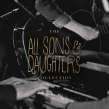 All Sons and Daughters Say Goodbye with Final Collection