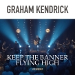 "Graham Kendrick ""Keep the Banner Flying High"" Album Review"
