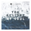 "New Wine Worship ""You Restore My Soul"" Album Review"