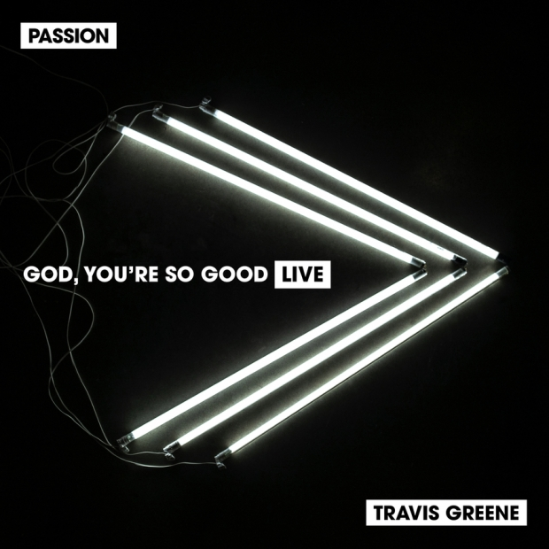 "Passion's New ""God, You're So Good"" Featuring Travis Greene"
