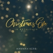 Hannah Kerr's New Christmas LP, CHRISTMAS EVE IN BETHLEHEM, Releases Today!