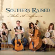 "Southern Raised ""Make a Difference"" Album Review"