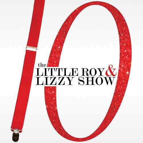 The Little Roy & Lizzy Show