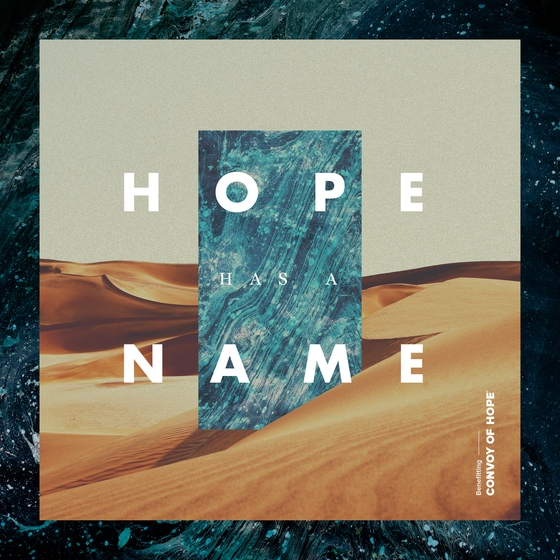 Convoy of Hope: Hope Has A Name