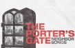 "The Porter's Gate ""Neighbor Songs"" Album Review"