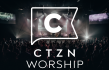 CTZN Worship Signs with Dream Worship & Begins Pre-Orders of New Album