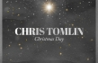 "Chris Tomlin ""Christmas Day: Christmas Songs of Worship"" EP Review"