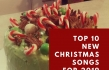 Top 10 New Christmas Songs for 2019