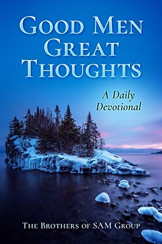 """Good Men Great Thoughts: A Daily Devotional"""