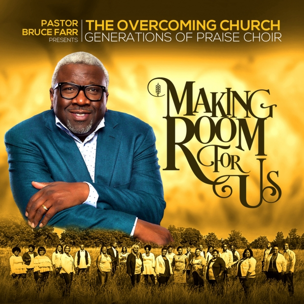 Pastor Bruce Farr & The Overcoming Church Generations of Praise Choir