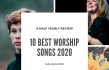 10 Best Worship Songs 2020 (A Half Yearly Review)