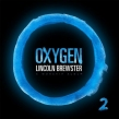 "Lincoln Brewster ""Oxygen"" Album Review"