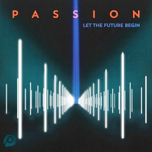 'Passion: Let the Future Begin'