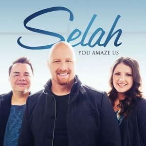 """Selah Back with """"You Amaze Us,"""" Track Listing and Album Details Revealed"""