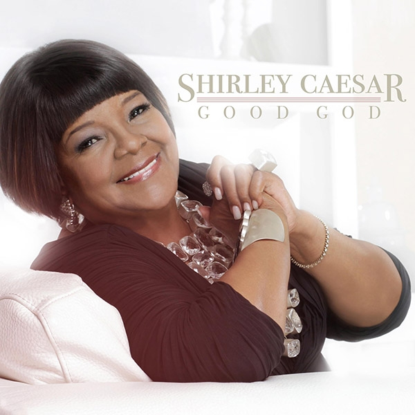 Shirley Caesar 'Good God'