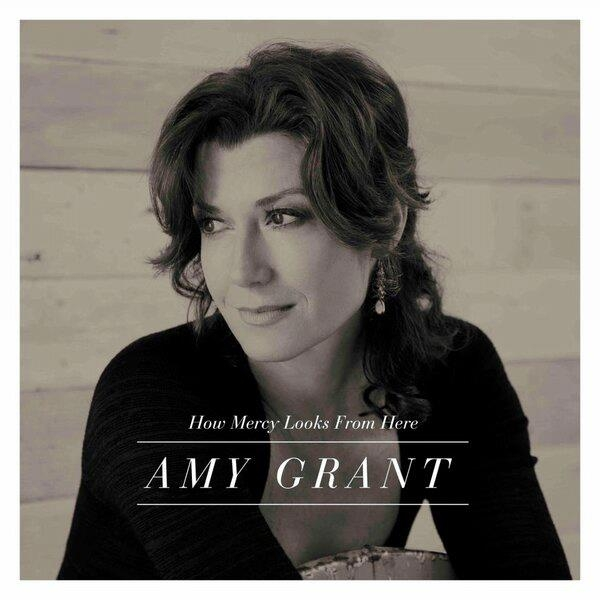Amy Grant 'How Mercy Looks from Here'