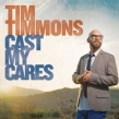 Tim Timmons, 'Cast My Cares,' New Album Released June 4