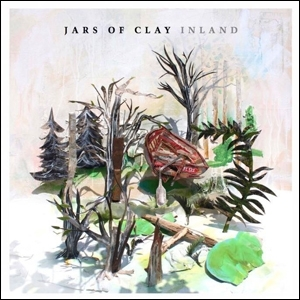 Jars Of Clay- 'Inland'