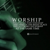 Worship is a great way to set your heartand mind in the right place. You can't worry and worship at the same time