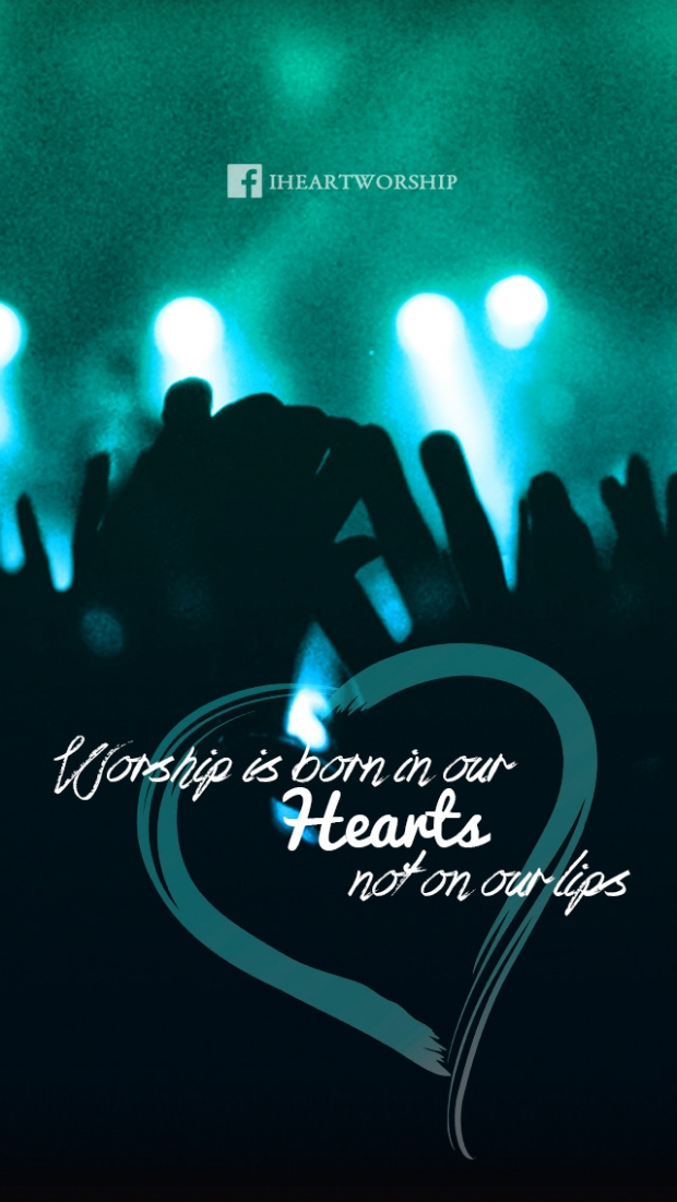 Worship is born in our hearts